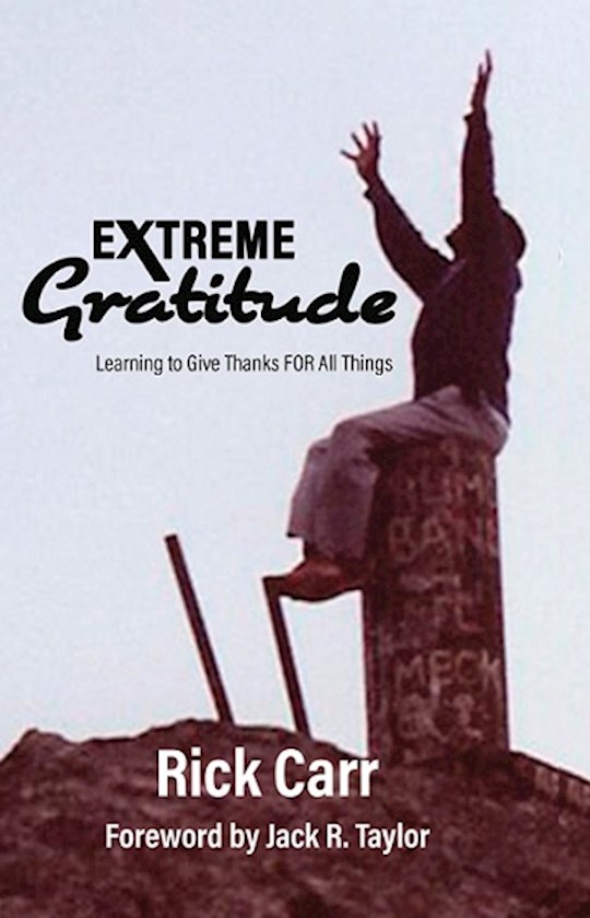 Extreme Gratitude by Rick Carr   SHOPtheWORD