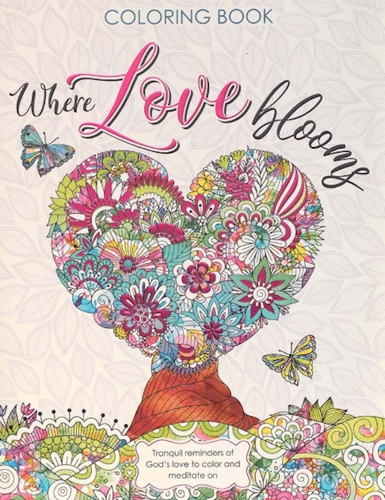 Where Love Blooms Adult Coloring Book by Larry Christenson | SHOPtheWORD
