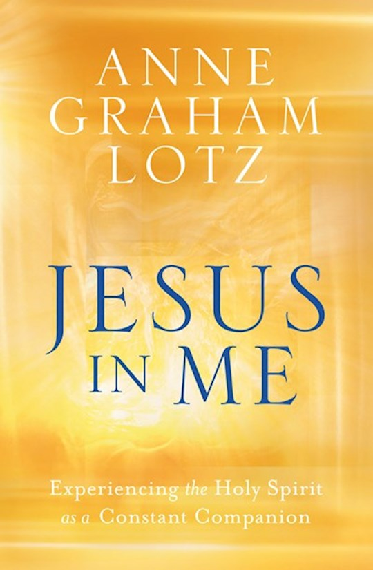Jesus In Me-Softcover by Anne Graham Lotz | SHOPtheWORD