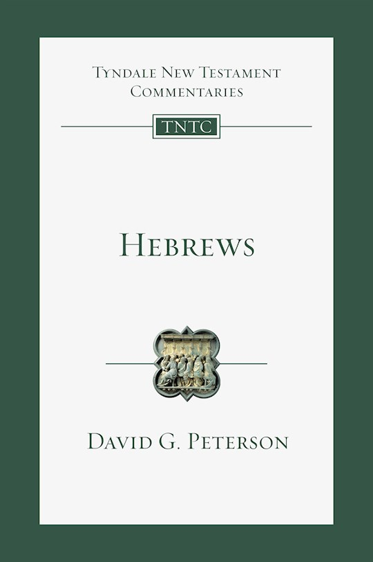 Hebrews (Tyndale New Testament Commentaries) by David G Peterson | SHOPtheWORD