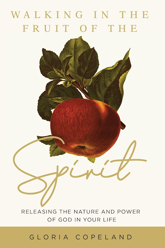 Walking In The Fruit Of The Spirit  by Gloria Copeland | SHOPtheWORD