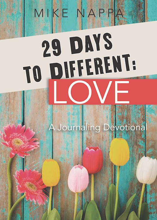 29 Days To Different: Love by Mike Nappa | SHOPtheWORD