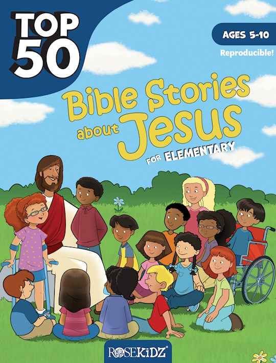 Top 25 Bible Stories About Jesus For Elementary (Ages 5-10) by Rosekidz | SHOPtheWORD