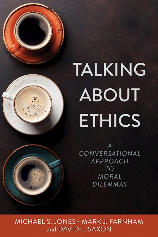 Talking About Ethics (Feb) by Michael Jones | SHOPtheWORD