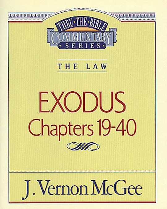 Exodus: Chapters 19-40 (Thru The Bible Commentary) by J. Vernon McGee | SHOPtheWORD