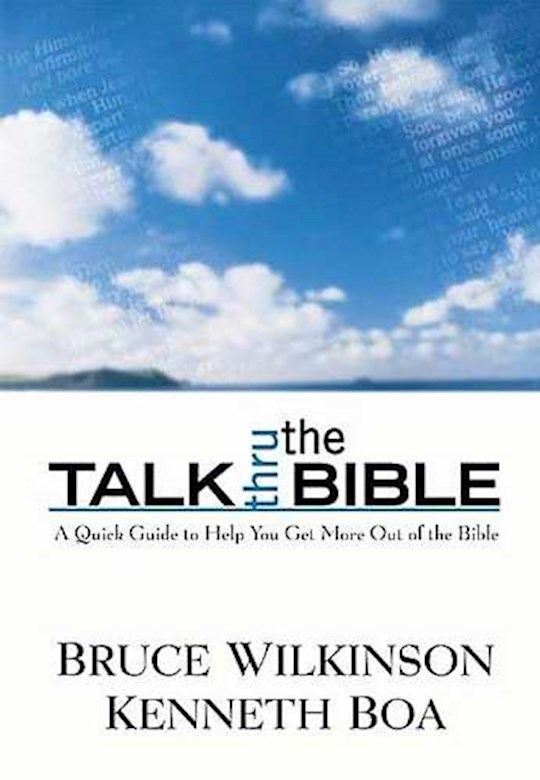 Talk Thru The Bible by Bruce H Wilkinson | SHOPtheWORD