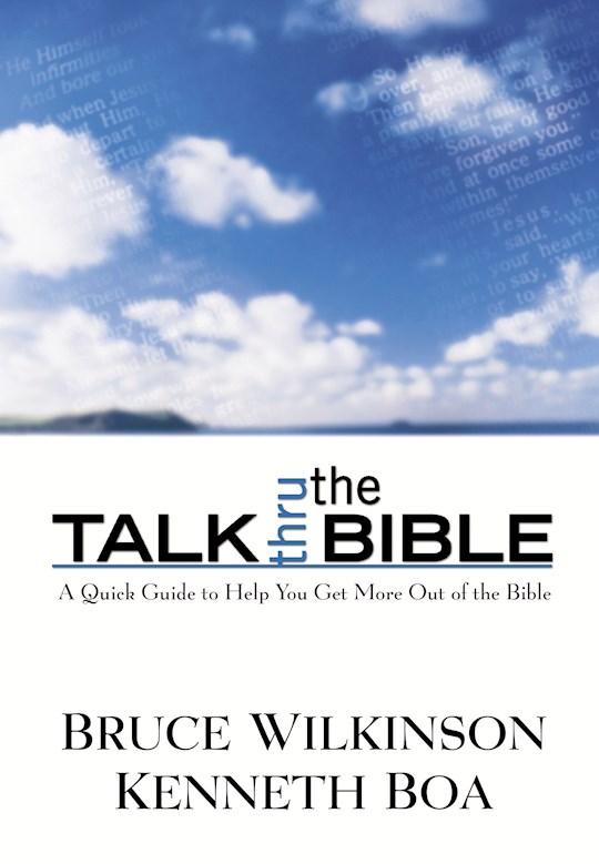 Talk Thru The Bible by Bruce H Wilkinson | SHOPtheWORD
